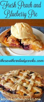 FRISCHER PFIRSICH UND BLUEBERRY PIE – The Southern Lady Cooks   – Recipes