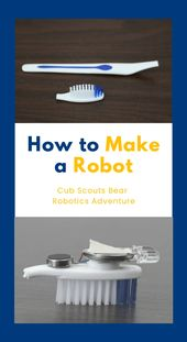 HOW TO MAKE A ROBOT for Cub Scouts 2