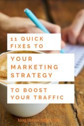 11 Quick Fixes To Your Marketing Strategy For More Blog Traffic