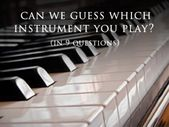 Can We Guess Which Instrument You Play In Just 9 Questions?