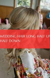 long hair half long half down long hair wedding hair long half high #wedding #hair #long #half #half -
