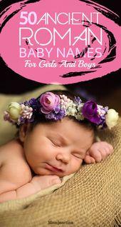 60 alte römische Babynamen für Mädchen und Jungen   – Baby Names