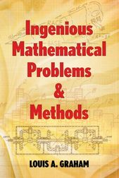 Ingenious Mathematical Problems And Methods Ebook By Louis A Graham Rakuten Kobo In 2020 Advanced Mathematics Mathematics Math Books