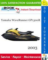 2003 Yamaha Waverunner Gp1300r Service Repair Manual Assembly Manual Waverunner Yamaha Waverunner Repair Manuals