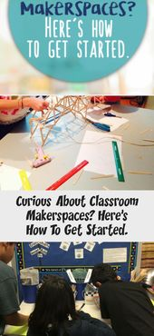 Curious About Classroom Makerspaces? Here's How To Get Started. – Education