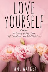 My Guide Is Right here: LOVE YOURSELF – The Inspiration Woman