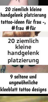 20 ziemlich kleine handgelenk platzierung tattoo-ideen für frau -, #frau #für #handgelenk #k… 11 2 – Tattoos
