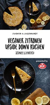 Veganer Zitronen Upside Down Kuchen – Zucker&Jagdwurst – recipes for vegan comfy food!