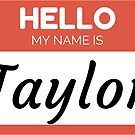 Bontini Shop Redbubble Taylor Gifts Names Hello My Name Is