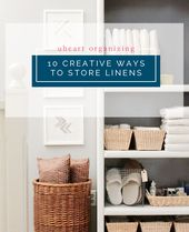 5 UHeart Organizing: 10 Creative Ways to Store Linens (When You Don't Have a Linen Closet)