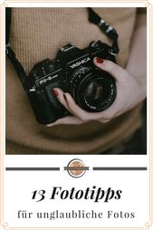13 Fototipps für fantastische Aufnahmen