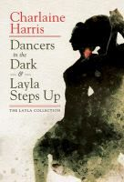 Dancers In The Dark And Layla Steps Up By Charlaine Harris Dancer In The Dark Layla Dancer