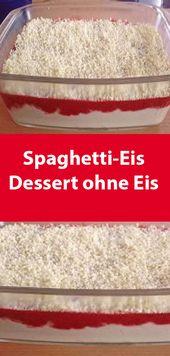 Spaghetti-Eis Dessert ohne Eis – Gutes Essen