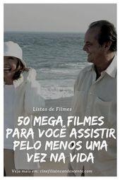 Top50 Cinquenta Mega Filmes Para Voce Assistir Pelo Menos Uma Vez