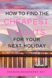 How one can discover the most affordable flights to your vacation!