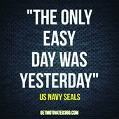 The Only Easy Day Was Yesterday Us Navy Seals Us Navy Seals Easy Day Navy Seals