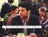Ted is insanely hot. How I Met Your Mother Confessions