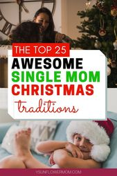25 Amazing Christmas Traditions for Single moms