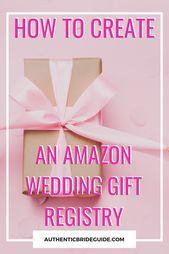 So starten Sie eine Amazon-Hochzeitsgeschenkliste. | AuthenticBrideGui …. . . #hochzeit …   – Wedding Gift Registry