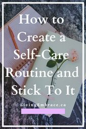 How to Create a Self-Care Routine and Stick To It – Self Care Ideas