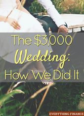 The $3,000 Marriage ceremony: How We Did It