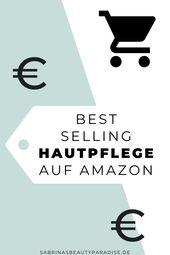 Best Selling Hautpflege Produkte auf Amazon 2020