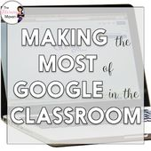 The Literary Maven: Making the Most of Google within the Classroom
