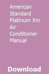 American Standard Platinum Xm Air Conditioner Manual Pdf Download