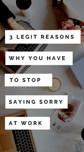Career Advice: Ladies, Stop Saying Sorry at Work