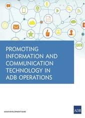 Promoting Information and Communication Technology in ADB Operations ebook by Asian Development Bank – Rakuten Kobo