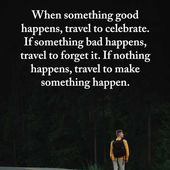 Moral der Geschichte … eine gute Reise ist immer notwendig … macht es zu einem Teil von dir … – Travel Quotes