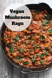 Vegan Mushroom Ragu – Essen und Trinken