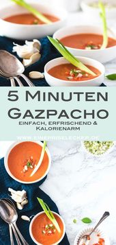 Einfache Gazpacho. die in fünf Minuten auf dem Tisch steht und besonders im Som… – Sommerlich leichte Rezepte