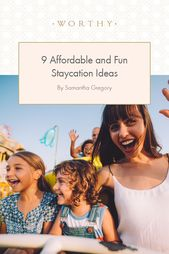 Affordable and Fun Staycation Ideas – Worthy Divorce Tips