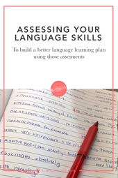 Assessing Your Language Skills to Build a Better Learning Plan Using Those Assessments