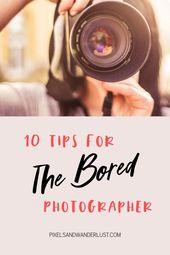 Langeweile mit Fotografie? Hier sind 10 Tipps, die Ihnen helfen, Inspiration zu finden.   – Photography
