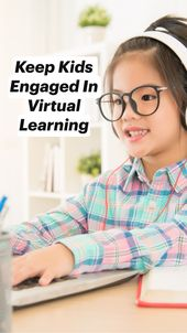 Keep Kids Engaged In Virtual Learning 2