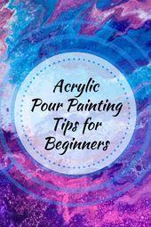 Zehn Tipps zum Malen mit Acrylglas für Anfänger und diejenigen, die …
