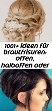 ▷ Over 1001 ideas for bridal hairstyles: open, half-open or pinned up? 2 – #Bra …