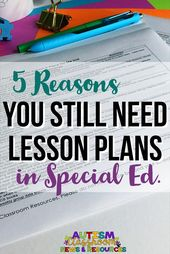 5 Causes You Nonetheless Want Lesson Plans in Particular Ed.