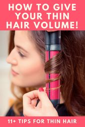11+ of the Finest Suggestions for Giving Your Skinny Hair Quantity