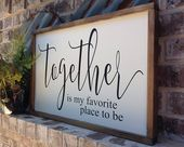 Together is my favorite place to be, above couch sign, farmhouse decor, Bedroom Wall Sign, Living Room Decor, Wood Sign Saying