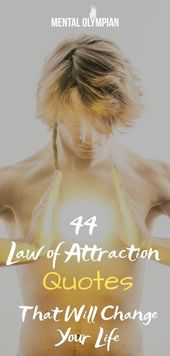44 Law of Attraction Quotes That Will Help Improve Your Life