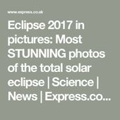 Eclipse 2017 in pictures: Most STUNNING photos of the total solar eclipse  | Sci... 2