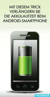 Mit diesem Trick verlängern Sie die Akkulaufzeit beim Android-Smartphone