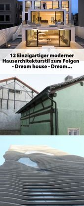 12 Einzigartiger moderner Hausarchitekturstil zum Folgen   – Dream house – #Drea…