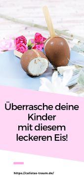 Kinder überraschen, Eis selber zu machen – so geht's   – Ostern – DIY & Ideen