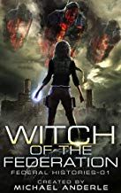 Download Pdf Witch Of The Federation Federal Histories Book 1 Free Epub Mobi Ebooks Book Haul Books To Read History Books