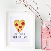 You've Got A Pizza My Heart Digital 8×10 Printable Poster Funny Food Pun Pizza Lover Gift I Love Pizza Puns Happy Valentines Day Anniversary