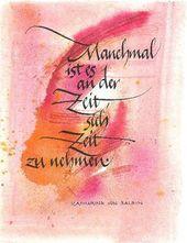Sometimes it's time to take your time. -Katharina von Balbin – #Balbin #der #Es #ist #Katharina